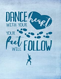 Dance With Your Heart Your Feet Will Follow: 90 Day Guided Self Help Journal Log And Notebook For Women