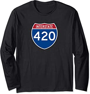 Interstate 420 Highway Marijuana Hashish Men Women Funny Long Sleeve T-Shirt