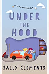 Under the Hood: A Small Town Love Story (Under the Hood Series Book 1) Kindle Edition