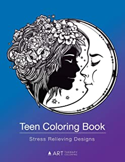Teen Coloring Book: Stress Relieving Designs: Colouring Book for Teenagers & Tweens, Young Adults, Boys, Girls, Ages 9-12, 13-18, Arts & Craft Gift, Detailed Designs for Relaxation & Mindfulness