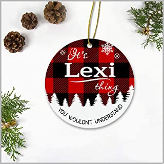 "Merry Christmas Tree Ornament With Name Lexi - It's Lexi Thing You Wouldn't Understand - Rustic Decoration Gift Idea Holiday Xmas Ornament Ceramic 3"" Keepsake"
