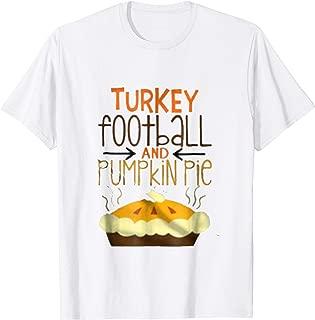 TURKEY FOOTBALL AND PUMPKIN PIE THANKSGIVING 2017 TSHIRT