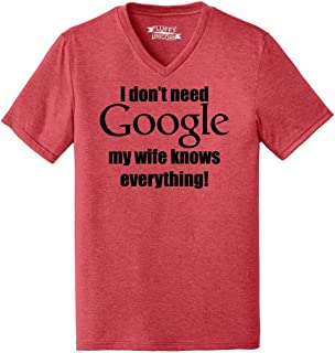 Mens I Don't Need Google My Wife Knows Everything Triblend V-Neck