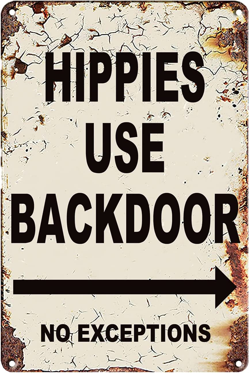 Funny Vintage Tin Metal Sign Bar Personalized Signs Hippies Use Back Door No Exceptions Sign Wall Decor 8x12 Inch