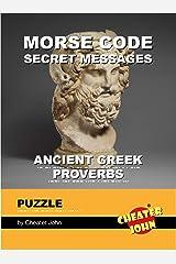 Morse Code Secret Messages Puzzle: Ancient Greek Proverbs (Morse Code Puzzles) Kindle Edition