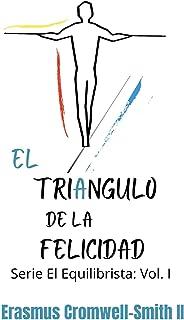 El triángulo de la felicidad: Serie El Equilibrista: Vol I (Spanish Edition)