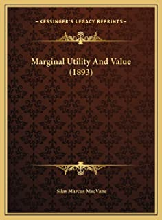 Marginal Utility And Value (1893)