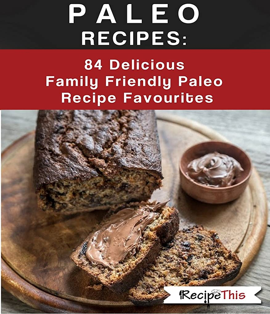 Paleo Recipes: 84 Delicious Family Friendly Paleo Recipe Favourites (English Edition)