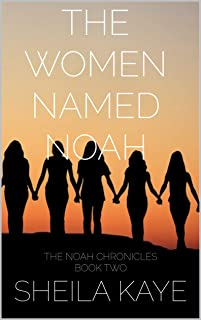 The Women Named Noah: The Noah Chronicles, Book Two