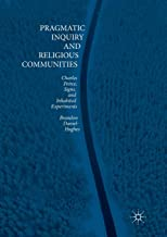 Pragmatic Inquiry and Religious Communities: Charles Peirce, Signs, and Inhabited Experiments