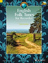 English Folk Tunes for Recorder - 62 Traditional Pieces for Descant (Soprano) Recorder - Schott World Music - edition with CD - ( ED 13567 ) (English, German and French Edition)