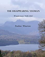 The Disappearing Yeoman: Windermere 1640-1841