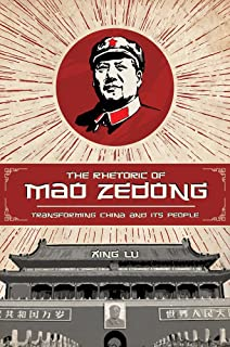 The Rhetoric of Mao Zedong: Transforming China and Its People