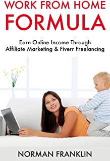 Work from Home Formula: Earn Online Income Through Affiliate Marketing & Fiverr Freelancing