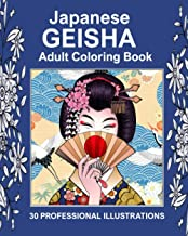Japanese Geisha - Adult Coloring Book: Amazing Japanese Geisha Drawings For Coloring