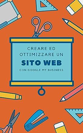 Come creare ed ottimizzare un sito web con Google My Business