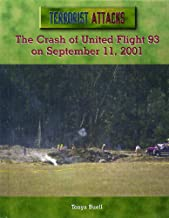 The Crash of United Flight 93 on September 11, 2001 (Terrorist Attacks)