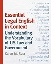 Essential Legal English in Context: Understanding the Vocabulary of US Law and Government
