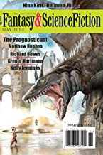 The Magazine of Fantasy & Science Fiction May/June 2017 (The Magazine of Fantasy & Science Fiction Book 132)