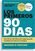 Los Primeros 90 Días (the First 90 Days, Updated and Expanded Edition Spanish Edition)