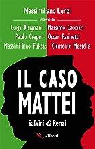 Il caso Mattei (Renzi e Salvini)