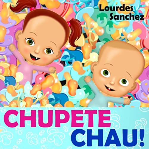 Chupete Chau by Lourdes Sanchez on Amazon Music - Amazon.com
