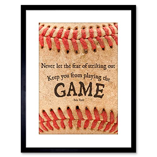 c3502562 9x7 '' NEVER LET FEAR BASEBALL SPORT QUOTE BABE RUTH FRAMED ART PRINT  F97X628