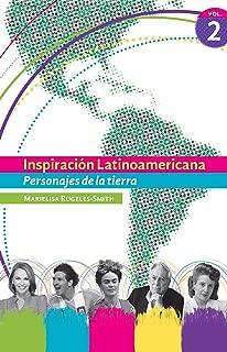 Inspiracion Latinoamericana Vol. II: Personajes de la tierra (Spanish Edition)