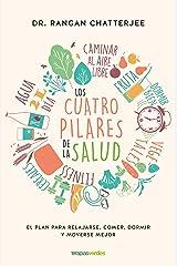 Los cuatro pilares de la salud: El plan para relajarse, comer, dormir y moverse mejor (Terapias Únicos) (Spanish Edition) Kindle Edition