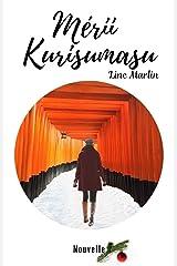 Mérii Kurisumasu : un Noël au Japon Format Kindle