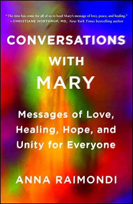 Conversations with Mary: Messages of Love, Healing, Hope, and Unity for Everyone (English Edition)
