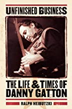 Unfinished Business: The Life & Times of Danny Gatton