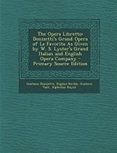 The Opera Libretto: Donizetti's Grand Opera of La Favorita as Given by W. S. Lyster's Grand Italian and English Opera Company - Primary So