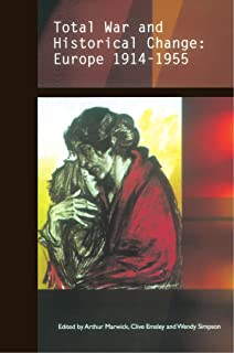 Total War and Historical Change: Europe 1914-1955