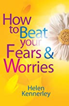 How to Beat Your Fears and Worries (English Edition)