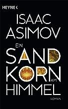 Ein Sandkorn am Himmel: Roman (Roboter und Foundation – der Zyklus 10) (German Edition)