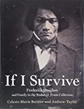 If I Survive: Frederick Douglass and Family in the Walter O. Evans Collection