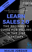 Learn Sales 2.0: The Beginner's Guide For Selling in the 21st Century (English Edition)
