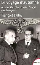 Le voyage d'automne: Octobre 1941, des écrivains français en Allemagne (Tempus)