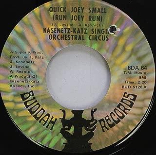 KASENETZ-KATZ SINGING ORCHESTRAL CIRCUS 45 RPM QUICK JOEY SMALL (RUN JOEY RUN) / (POOR OLD) MR. JENSEN