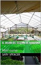 EL DISEÑO DEL SISTEMA DE ACUAPONIA: Mini curso (Acuaponia