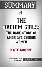 Summary of The Radium Girls: The Dark Story of America's Shining Women: Conversation Starters