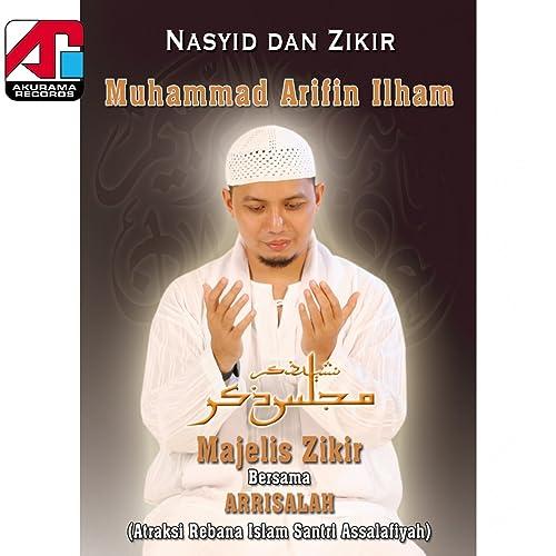 Download lagu zikir arifin ilham mp3.