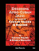 Decoding Afro-Cuban Jazz: The Music of Chucho Valdes