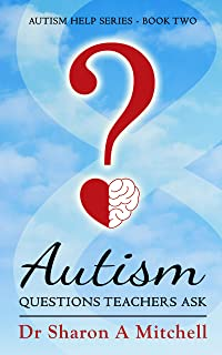 Autism Questions Teachers Ask: Autism Help Series - Book Two