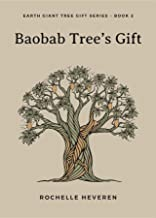 Baobab Tree's Gift (Earth Giant Tree Gift Series Book 2)