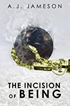 The Incision of Being: A Science Fiction Novel