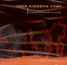 Proskuneo: Your Kingdom Come...Bringing Nations Together in Worship