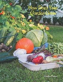 How Does Your Garden Grow: Garden Planner Journal Log Book