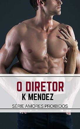 O Diretor: Amores Proibidos - Livro 2